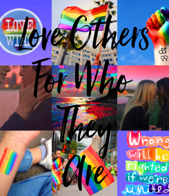 Poster: Love Others For Who  They Are