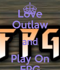 Poster: Love Outlaw and Play On FPG