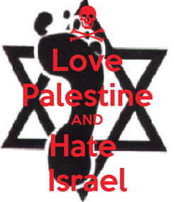 Poster: Love Palestine AND Hate  Israel