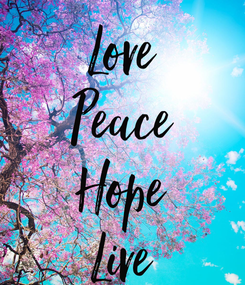 Poster: Love Peace Hope Live