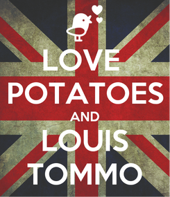 Poster: LOVE  POTATOES AND LOUIS TOMMO