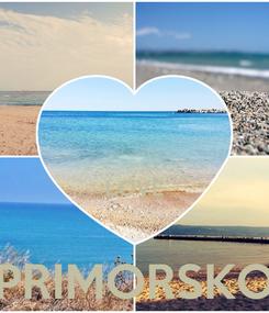 Poster:   LOVE  PRIMORSKO
