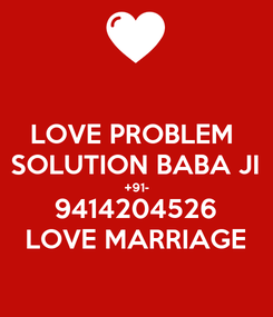 Poster: LOVE PROBLEM  SOLUTION BABA JI +91- 9414204526 LOVE MARRIAGE