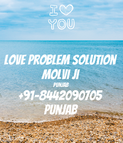 Poster: Love Problem Solution molvi ji punjab +91-8442090705 punjab