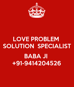 Poster: LOVE PROBLEM  SOLUTION  SPECIALIST  BABA JI  +91-9414204526