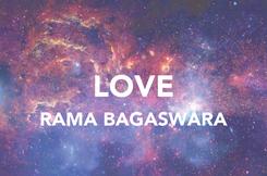 Poster:  LOVE RAMA BAGASWARA