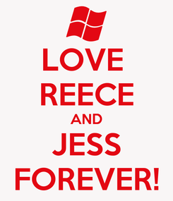Poster: LOVE  REECE AND JESS FOREVER!
