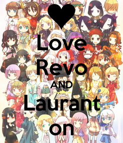 Poster: Love Revo AND Laurant on