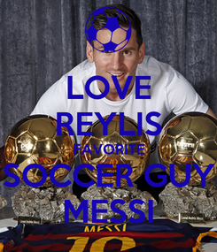 Poster: LOVE REYLIS FAVORITE SOCCER GUY MESSI