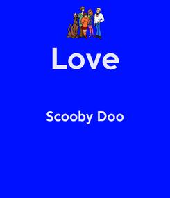 Poster: Love  Scooby Doo