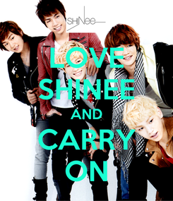 Poster: LOVE SHINEE AND CARRY ON