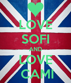 Poster: LOVE SOFI AND LOVE  CAMI