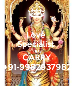 Poster: Love  Specialist  Ag CARRY +91-9982937982