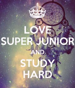 Poster: LOVE SUPER JUNIOR AND STUDY HARD