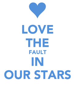 Poster: LOVE THE FAULT IN OUR STARS