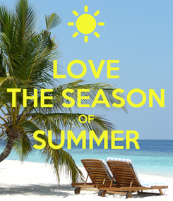 Poster: LOVE THE SEASON OF SUMMER