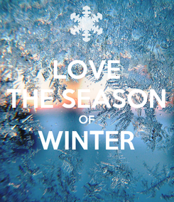 Poster: LOVE THE SEASON OF WINTER