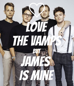 Poster: Love The Vamps But James  is mine