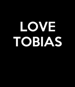 Poster: LOVE TOBIAS