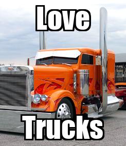 Poster: Love Trucks