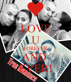 Poster: LOVE U FOREVER AND  EVER!