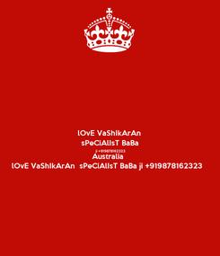 Poster: lOvE VaShIkArAn  sPeCiAlIsT BaBa ji +919878162323 Australia  lOvE VaShIkArAn  sPeCiAlIsT BaBa ji +919878162323
