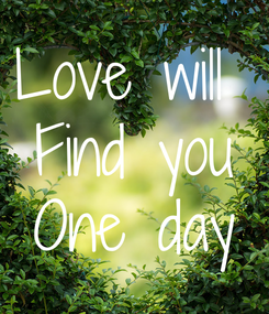 Poster: Love will  Find you One day