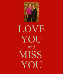 Poster: LOVE YOU and MISS  YOU