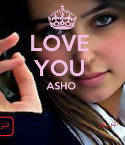 Poster: LOVE  YOU  ASHO