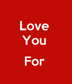 Poster: Love  You   For