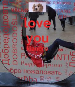 Poster: love you kiandro