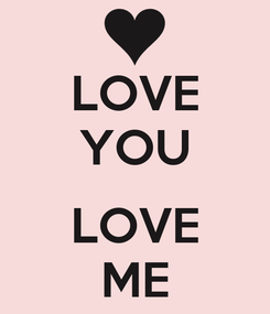 Poster: LOVE YOU  LOVE ME