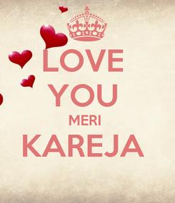 Poster: LOVE  YOU  MERI  KAREJA