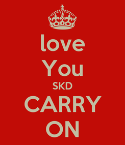 Poster: love You SKD CARRY ON