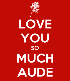 Poster: LOVE YOU SO MUCH AUDE