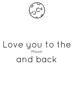 Poster:  Love you to the Moon and back