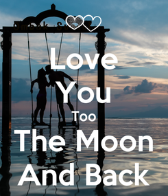 Poster: Love You Too The Moon And Back