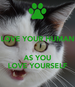 Poster: LOVE YOUR HUMAN   AS YOU LOVE YOURSELF