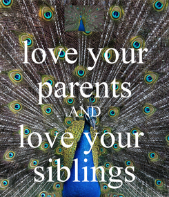 Poster: love your parents AND love your  siblings