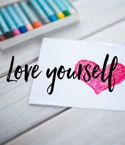 Poster: Love yourself