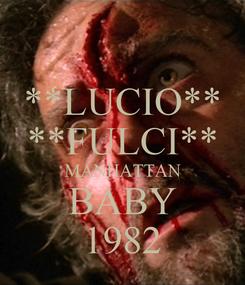 Poster: **LUCIO** **FULCI** MANHATTAN BABY 1982