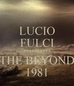 Poster: LUCIO FULCI ********** THE BEYOND 1981