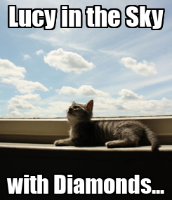 Poster: Lucy in the Sky with Diamonds...