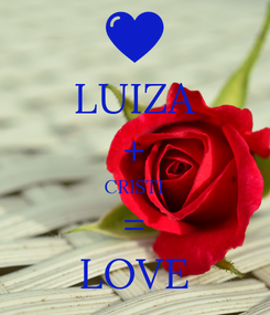 Poster: LUIZA + CRISTI = LOVE
