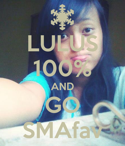 Poster: LULUS 100% AND GO SMAfav