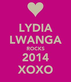 Poster: LYDIA LWANGA ROCKS 2014 XOXO