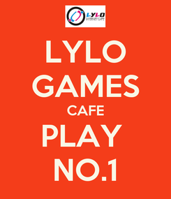Poster: LYLO GAMES CAFE PLAY  NO.1