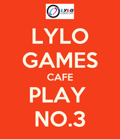 Poster: LYLO GAMES CAFE PLAY  NO.3