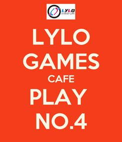 Poster: LYLO GAMES CAFE PLAY  NO.4