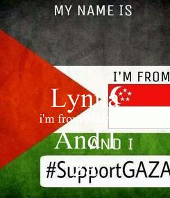 Poster:  Lynna i'm from Malaysia And I za